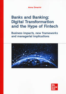Banks and banking: digital transformation and the hype of fintech. Business impact, new frameworks and managerial implications.pdf