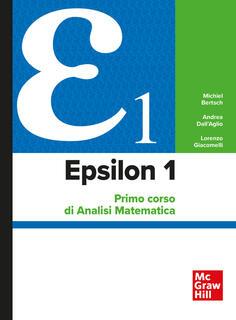 Libro Epsilon 1. Primo corso di analisi matematica Michiel Bertsch Andrea Dall'Aglio Lorenzo Giacomelli