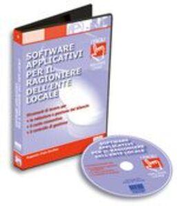Software applicativi per il ragioniere dell'ente locale. Strumenti per la redazione e gestione del bilancio, il conto consultivo, il controllo di gestione. DVD-ROM