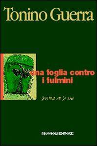 Foto Cover di Una foglia contro i fulmini, Libro di Tonino Guerra, edito da Maggioli Editore