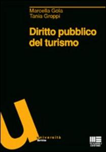 Libro Diritto pubblico del turismo Marcella Gola , Tania Groppi
