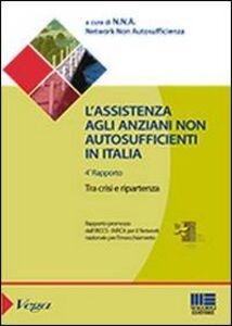 Foto Cover di L' assistenza agli anziani non autosufficienti in Italia, Libro di Cristiano Gori, edito da Maggioli Editore