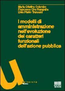 I modelli di amministrazione nell'evoluzione dei caratteri funzionali dell'azione pubblica