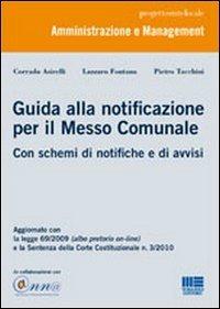 Guida alla notificazione per il messo comunale - Asirelli Corrado Fontana Lazzaro Tacchini Pietro - wuz.it