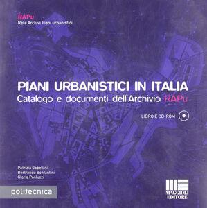 Piani urbanistici in Italia. Con CD-ROM