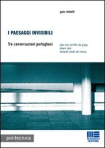 Foto Cover di I paesaggi invisibili, Libro di Gaia Redaelli, edito da Maggioli Editore
