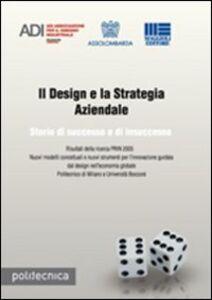 Libro Il design e la strategia aziendale