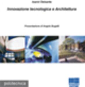 Libro Innovazione tecnologica e architettura Ioanni Delsante