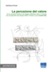 Foto Cover di La percezione del valore, Libro di Gianfranco Brusa, edito da Maggioli Editore
