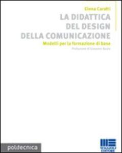 Libro La didattica del design della comunicazione Elena Caratti