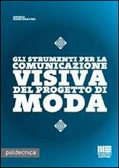 Gli strumenti per la comunicazione visiva nel progetto di moda