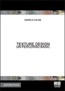 Foto Cover di Texture design, Libro di Daniela Calabi, edito da Maggioli Editore