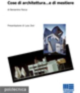 Libro Cose di architettura... e di mestiere Beniamino Rocca