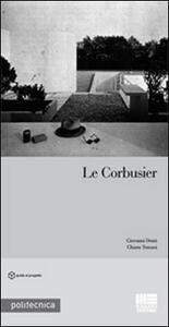Le Corbusier - Giovanni Denti,Chiara Toscani - copertina
