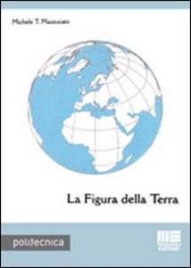 Libro La figura della terra Michele T. Mazzucato