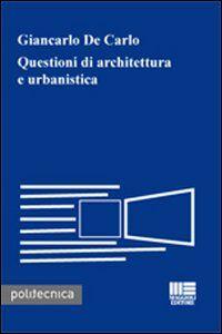 Libro Questioni di architettura e urbanistica Giancarlo De Carlo