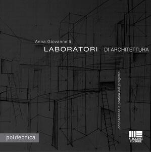 Libro Laboratori di architettura Anna Giovannelli