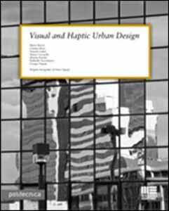 Foto Cover di Visual and haptic urban design, Libro di  edito da Maggioli Editore