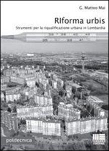 Riforma urbis. Strumenti per la riqualificazione urbana in Lombardia