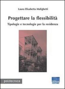 Libro Progettare la flessibilità Luisa E. Malighetti