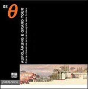 Libro Aufklarung e grand tour. Ricerca e formazione per una museografia senza frontiere Giampaolo Celada , Carola Gentilini , Carolina Martinelli