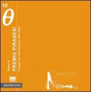 Premio Piranesi. Progetti per Villa Adriana 2007-2008 - Carola Gentilini,Laura Grassi,Irene Cosca - copertina