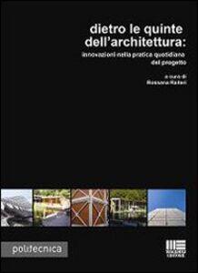 Foto Cover di Dietro le quinte dell'architettura, Libro di Rossana Raiteri, edito da Maggioli Editore