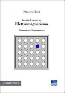 Libro Raccolta di esercizi per elettromagnetismo Maurizio Zani
