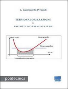 Termovalorizzazione e raccolta differenziata di RSU - Luigi Gambarelli,Piergiuseppe Froldi - copertina