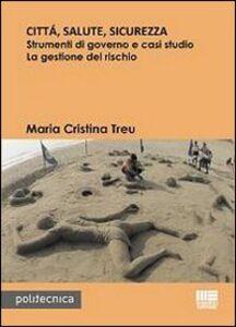 Libro Città, salute, sicurezza M. Cristina Treu