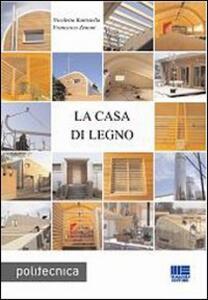 La casa di legno - Nicoletta Battistella,Francesco Zenoni - copertina
