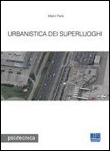 Libro Urbanistica dei superluoghi Mario Paris