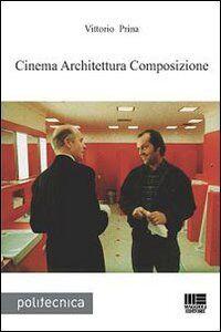Libro Cinema architettura composizione Vittorio Prina