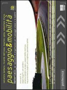 Foto Cover di Paesaggio e mobilità, Libro di AA.VV edito da Maggioli Editore
