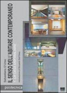 Il senso dell'abitare contemporaneo. Vol. 1: La casa unifamiliare.