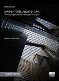 L' ambiente dell'architettura. Alterità progettuale del paradigma ecologico