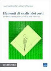 Libro Elementi di analisi dei costi Luigi Gambarelli , Lanfranco Marasso