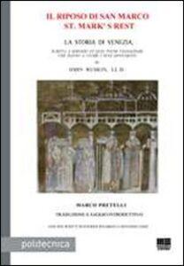 Libro Il riposo di San Marco-St. Mark's rest. La storia di Venezia, scritta a servizio di quei pochi viaggiatori che hanno a cuore i suoi monumenti John Ruskin