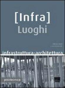 Libro Infra Luoghi Anna Trillo , Fabrizio Zanni