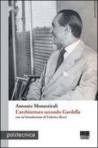 Libro L' architettura secondo Gardella Antonio Monestiroli