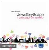 JewelleryScape. I paesaggi del gioiello