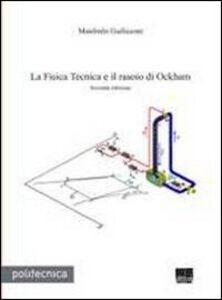 Libro La fisica tecnica e il rasoio di Ockham Manfredo Guilizzoni