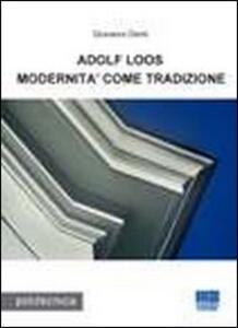 Adolf Loos. Modernità come tradizione