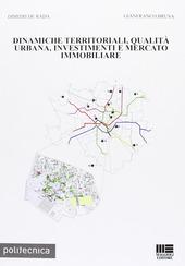 Dinamiche territoriali, qualità urbana, investimenti e mercato immobiliare