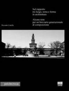 Sul rapporto tra luogo, tema e forma in architettura. Alcune note per un breviario generazionale di composizione - Riccardo Canella - copertina