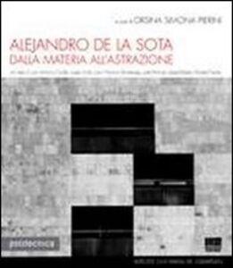 Libro Alejandro de la Sota. Dalla materia all'astrazione Orsina S. Pierini