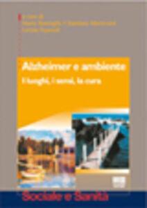 Libro Alzheimer e ambiente Marta Roncaglia , Damiano Mantovani , Letizia Espanoli