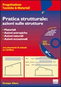 Pratica strutturale: azioni sulle strutture. Con CD-ROM