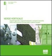 Verde verticale. Soluzioni tecniche nella realizzazione di living walls e green façades