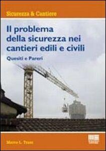 Il problema della sicurezza nei cantieri edili e civili